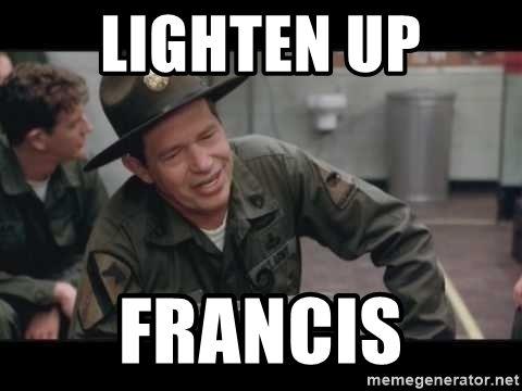 lighten-up-francis.jpg